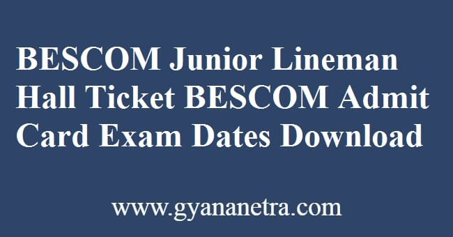 BESCOM Junior Lineman Hall Ticket Download Online