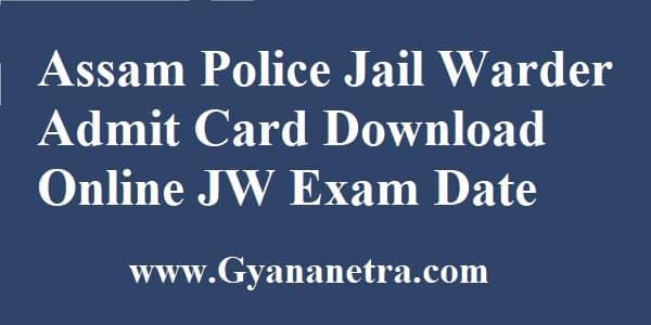 Assam Police Jail Warder Admit Card Exam Date