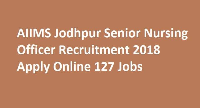 AIIMS Jodhpur Senior Nursing Officer Recruitment 2018