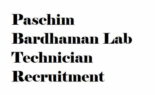 Paschim Bardhaman Lab Technician Recruitment 2018