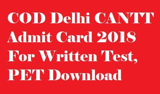 COD Delhi CANTT Admit Card 2018