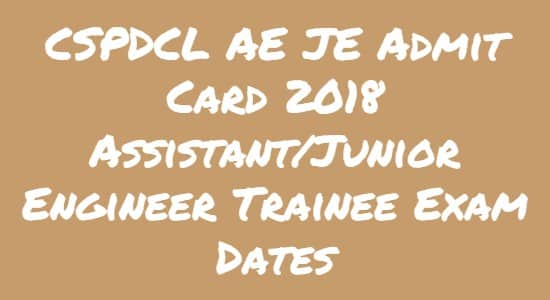 CSPDCL AE JE Admit Card 2018