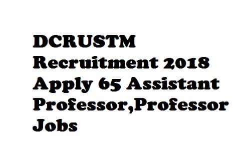 DCRUSTM Recruitment 2018