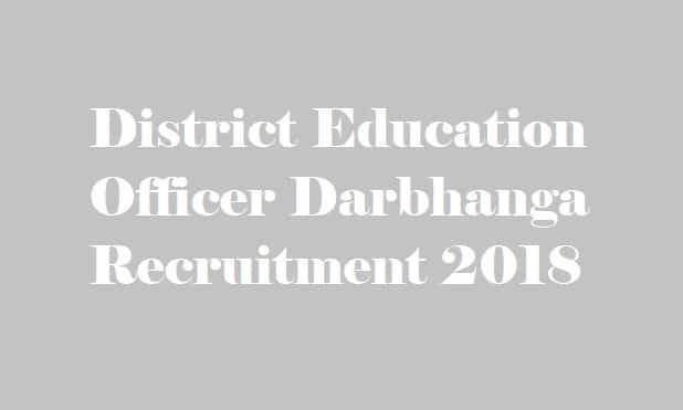 District Education Officer Darbhanga Recruitment 2018
