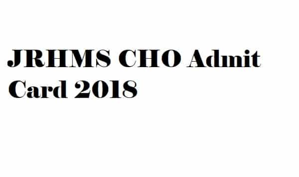 JRHMS CHO Admit Card 2018