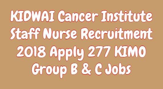 KIDWAI Cancer Institute Staff Nurse Recruitment 2018