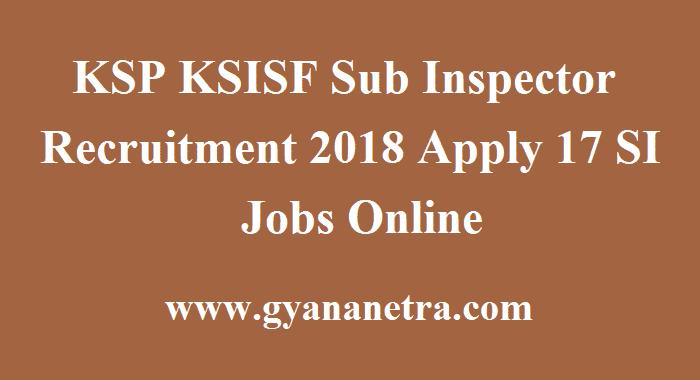 KSP KSISF Sub Inspector Recruitment
