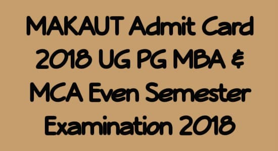 MAKAUT Admit Card 2018