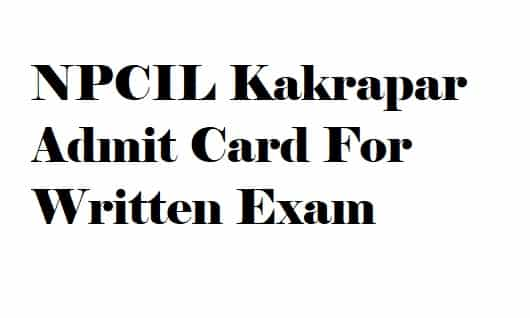 NPCIL Kakrapar Admit Card