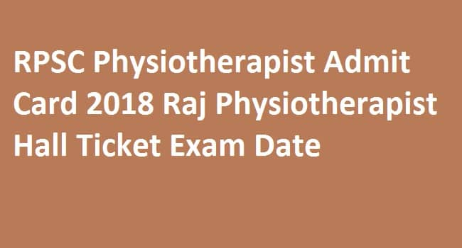 RPSC Physiotherapist Admit Card 2018
