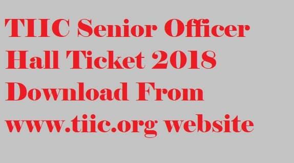 TIIC Senior Officer Hall Ticket 2018