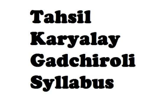 Tahsil Karyalay Gadchiroli Syllabus
