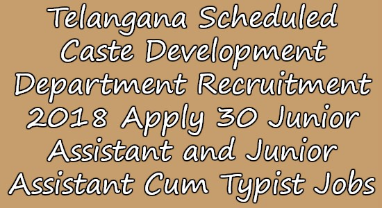Telangana Scheduled Caste Development Department Recruitment 2018