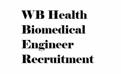 WB Health Biomedical Engineer Recruitment 2018