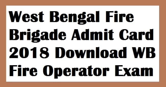 West Bengal Fire Brigade Admit Card