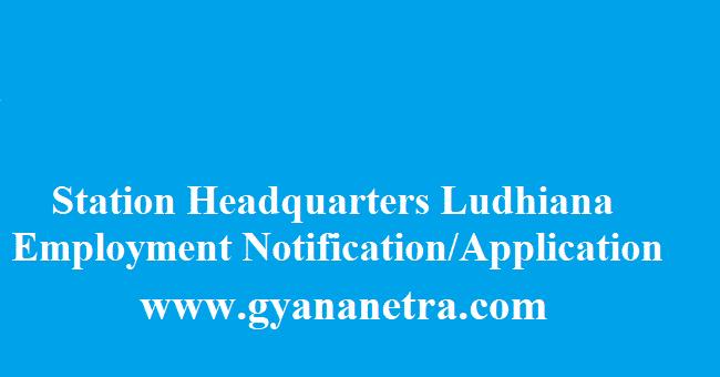 Station Headquarters Ludhiana Recruitment 2018