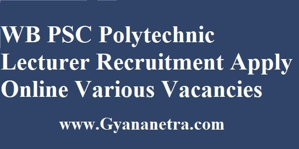 WBPSC Polytechnic Lecturer Recruitment Apply Online