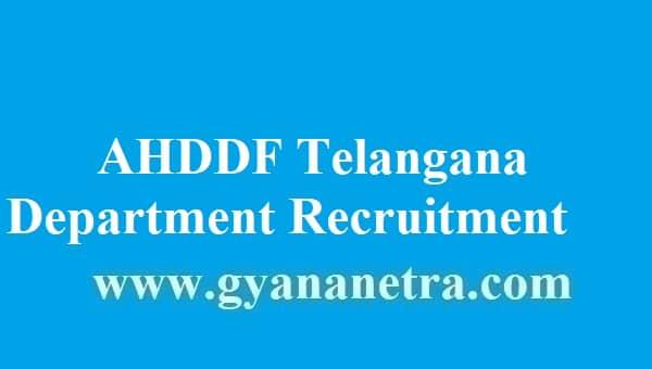 AHDDF Telangana Department Recruitment 2018