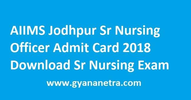 AIIMS Jodhpur Sr Nursing Officer Admit Card