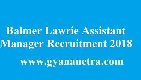 Balmer Lawrie Assistant Manager Recruitment 2018