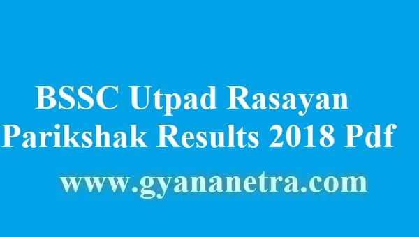 BSSC Utpad Rasayan Parikshak Results 2018