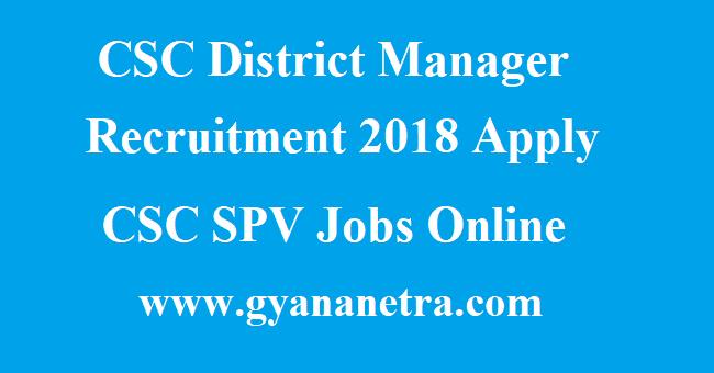 CSC District Manager Recruitment