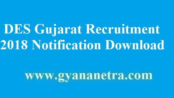DES Gujarat Recruitment 2018