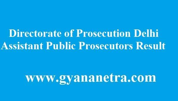 Directorate of Prosecution Delhi Assistant Public Prosecutors Result 2018