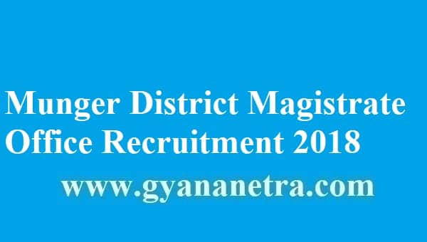 Munger District Magistrate Office Recruitment 2018
