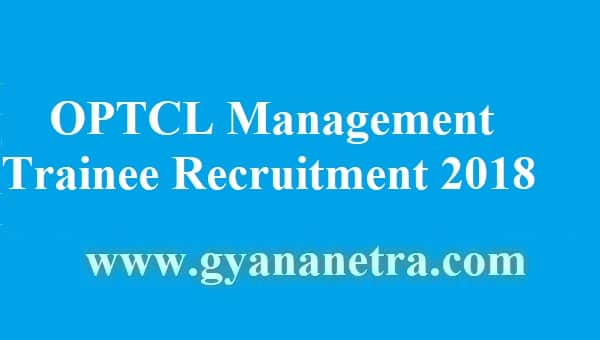 OPTCL Management Trainee Recruitment 2018
