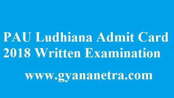 PAU Ludhiana Admit Card 2018