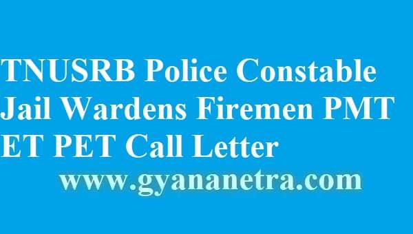 TNUSRB Police Constable Jail Wardens Firemen PMT ET PET Call Letter 2018