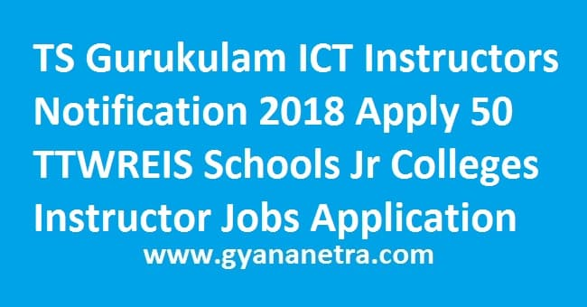 TS Gurukulam ICT Instructors Notification
