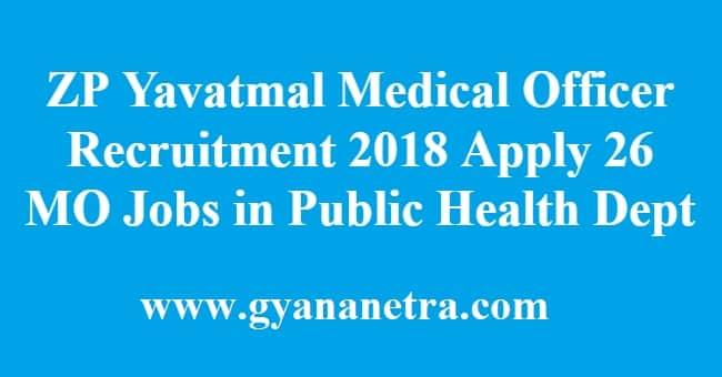ZP Yavatmal Medical Officer Recruitment