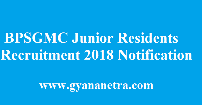 BPSGMC Junior Residents Recruitment 2018