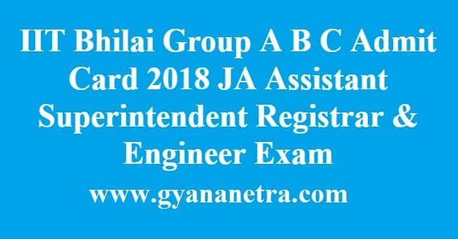 IIT Bhilai Group A B C Admit Card