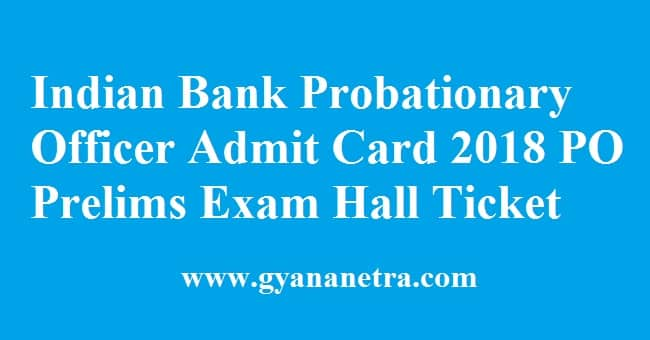 Indian Bank Probationary Officer Admit Card