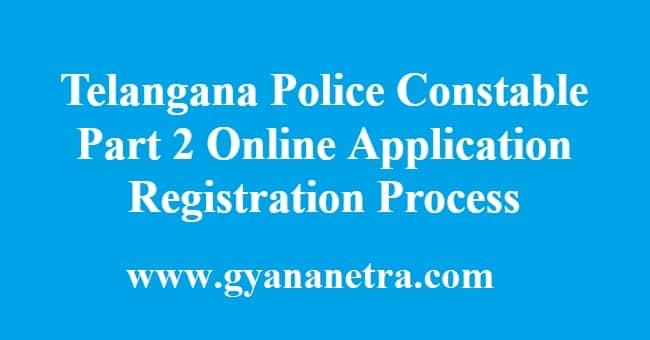 Telangana Police Constable Part 2 Online Application Registration Process