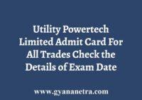 Utility Powertech Limited Admit Card