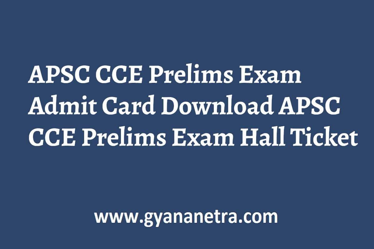 APSC CCE Prelims Exam Admit Card Download Online