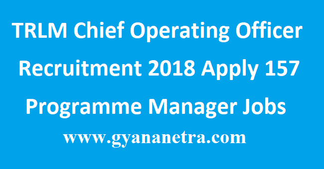 TRLM Chief Operating Officer Recruitment 2018
