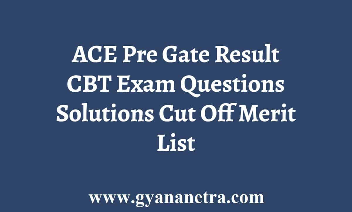 ACE Pre Gate Result Solutions