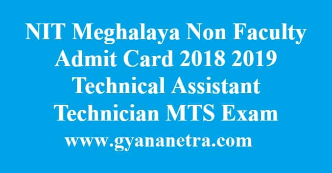 NIT Meghalaya Non Faculty Admit Card