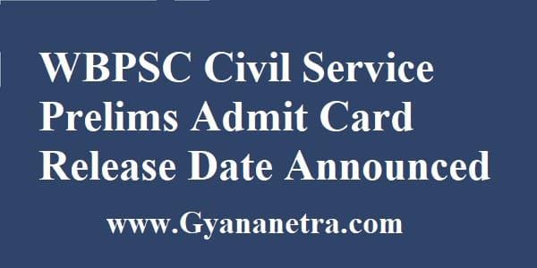 WBPSC Civil Service Prelims Admit Card Release Date