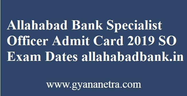 Allahabad Bank Specialist Officer Admit Card