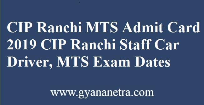 CIP Ranchi MTS Admit Card