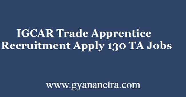 IGCAR Trade Apprentice Recruitment 2019