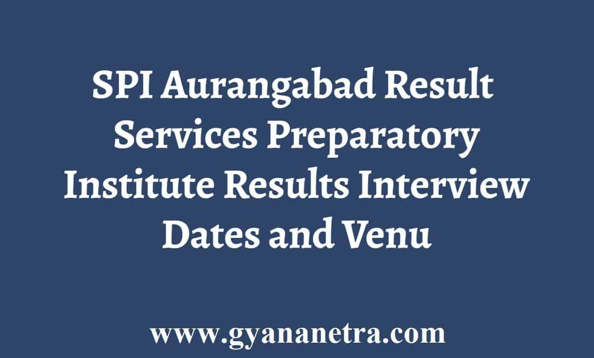 SPI Aurangabad Result Interview Dates