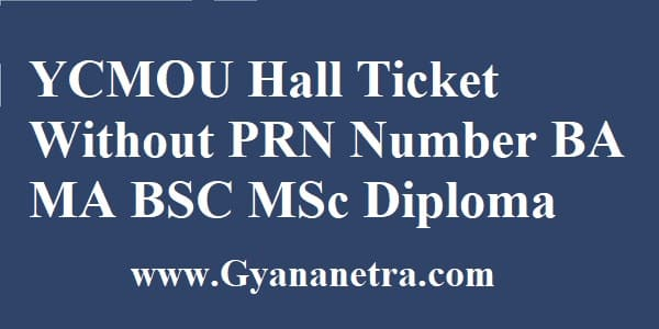 YCMOU Hall Ticket Without PRN Number For BA MA BSC MSc Diploma