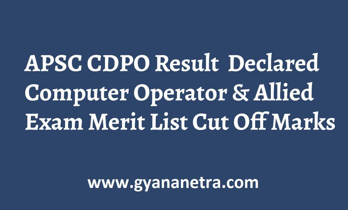 APSC CDPo Result Merit List Cut Off